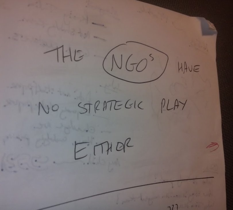 The NGOs have no strategic play either.